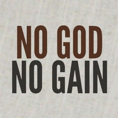 no god no gain