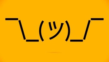 Shrug ¯\_(ツ)_/¯