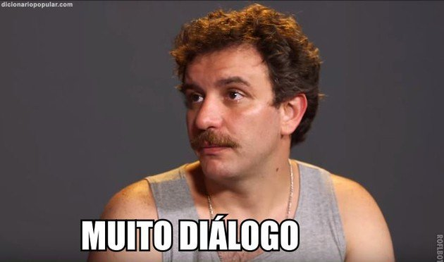 Muito diálogo