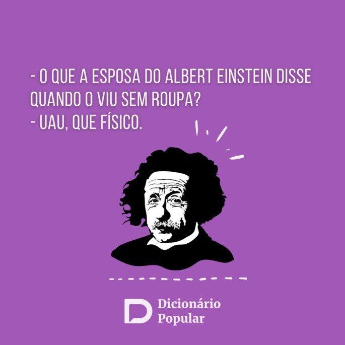 Piada idiota sobre Albert Einstein
