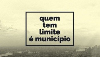 Quem tem limite é município