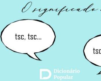 O que significa tsc?
